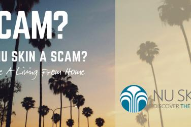 Is Nu Skin A Scam? Hear It From My Own Experience! 2018 Update - Make A Living From Home