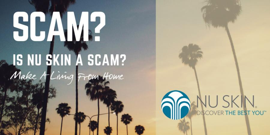 Is Nu Skin A Scam? Hear It From My Own Experience! 2019 Update