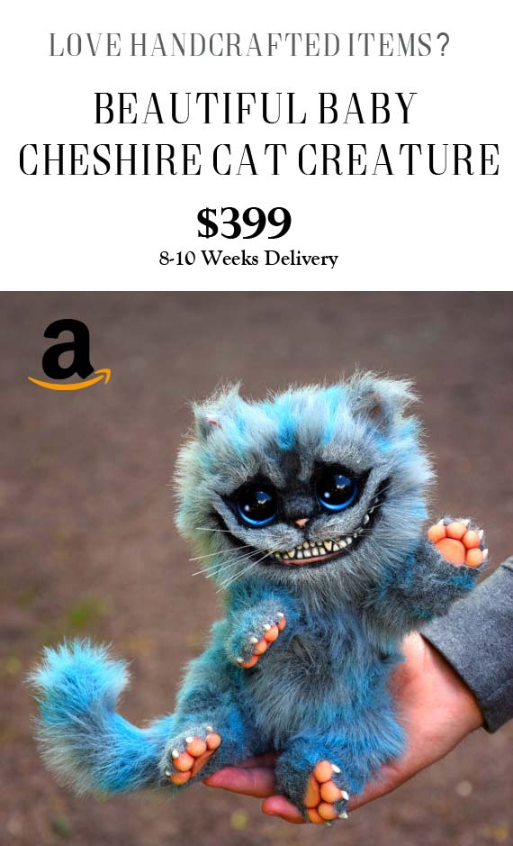 Baby Cheshire Cat Completely Handmade - One Of A Kind Beautiful Handcrafted Creature - Get Happy e-Deals