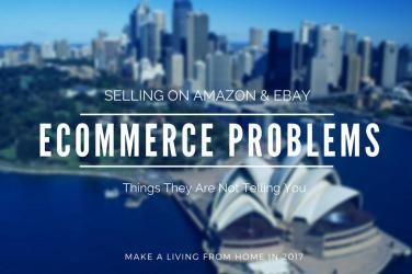 Things They Are Not Telling You About Selling On Amazon and eBay - Make a Living from Home in 2017