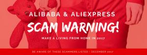 I Must WARN YOU For These Scammers On Alibaba And AliExpress! Find Out Who They Are! Make A Living From Home In 2017