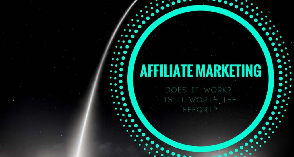 Does Affiliate Marketing Work? Is It Worth The Effort? – A 2018 Update After 1 Year Blogging - Make A Living From Home