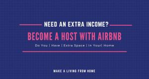 Need An Extra Income? Become A Host With Airbnb - Make A Living From Home