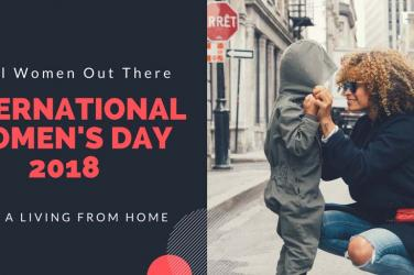 The International Women's Day 2018 Is Here On March 8 - Make A Living From Home