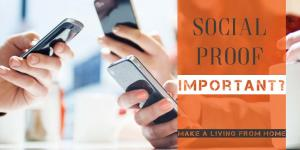 How Important Is Social Proof For Your Business? Social Proof Made Easy! Make A Living From Home