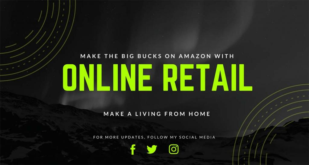 eCommerce Lessons Learned - Online Retail Is The Way To Make The Big Bucks Selling On Amazon! Make A Living From Home