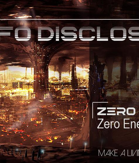Zero Energy, Zero Gravity And The UFO Disclosure - Save The Planet! Make A Living From Home