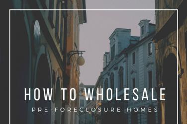 How To Wholesale Pre-Foreclosures - Help Distressed Homeowners For A Good Profit - The Future Is Your Creation