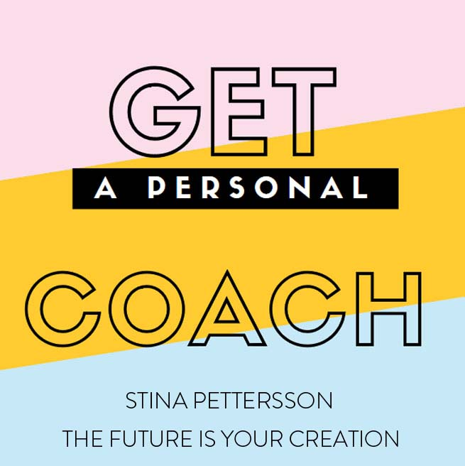 Stina Pettersson - The Future Is Your Creation - Private Coaching
