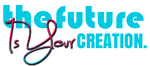 The Future Is Your Creation: Learn Ways To Make Money Online