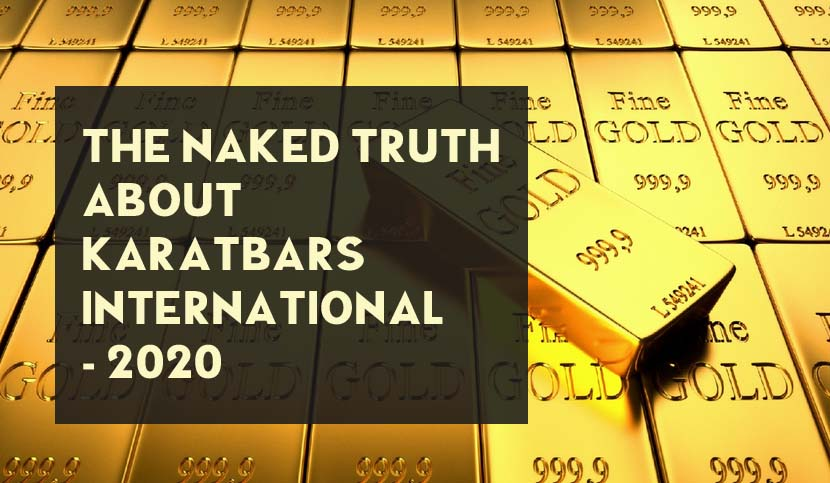 Karatbars International Complaints – The Naked Truth About Karatbars International 2020 Update