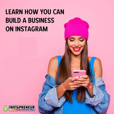 Learn how you can build a business on Instagram