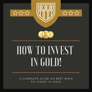 How To Invest In Gold – A Complete Guide On Best Ways To Invest In Gold