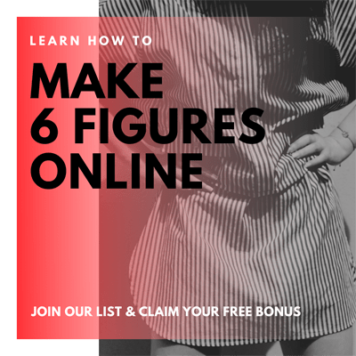 Join Our List And Learn How To Make 6 Figures Online For FREE!